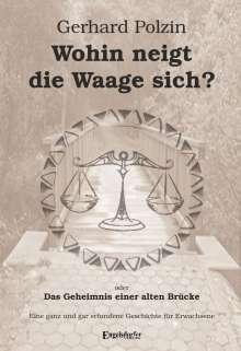 Gerhard Polzin: Wohin neigt die Waage sich oder Das Geheimnis einer alten Brücke, Buch