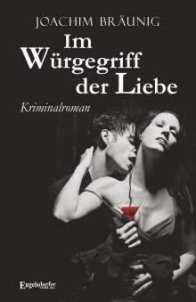 Joachim Bräunig: Im Würgegriff der Liebe, Buch