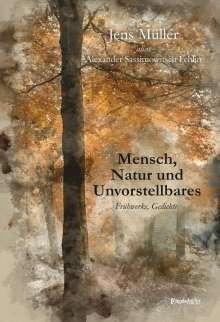 Alexander Sassimowitsch Fehlin: Mensch, Natur und Unvorstellbares, Buch