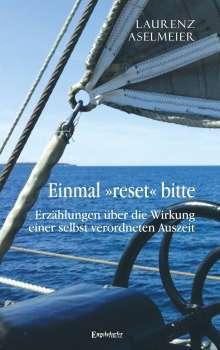 Laurenz Aselmeier: Einmal »reset« bitte, Buch