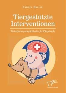 Sandra Barion: Tiergestützte Interventionen - Weiterbildungsmöglichkeiten für Pflegekräfte, Buch