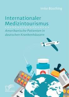 Imke Büsching: Internationaler Medizintourismus: Amerikanische Patienten in deutschen Krankenhäusern, Buch