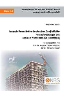 Melanie Kock: Immobilienmärkte deutscher Großstädte. Herausforderungen des sozialen Wohnungsbaus in Hamburg, Buch