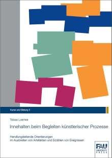Tobias Loemke: Innehalten beim Begleiten künstlerischer Prozesse, Buch