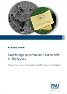 Katharina Albrecht: Nachhaltige faserverstärkte Kunststoffe im Spritzguss, Buch