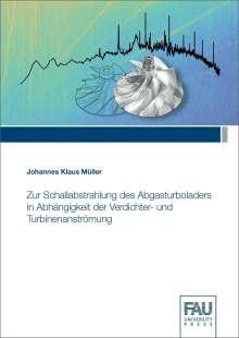 Johannes Klaus Müller: Zur Schallabstrahlung des Abgasturboladers in Abhängigkeit der Verdichter- und Turbinenanströmung, Buch