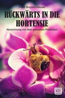 Peter Borjans-Heuser: Rückwärts in die Hortensie, Buch
