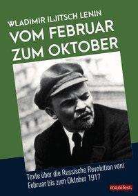 Wladimir Iljitsch Lenin: Vom Februar zum Oktober, Buch