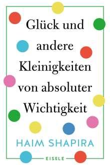 Haim Shapira: Glück und andere Kleinigkeiten von absoluter Wichtigkeit, Buch