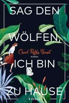 Carol Rifka Brunt: Sag den Wölfen, ich bin zu Hause, Buch