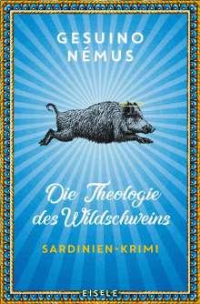 Gesuino Némus: Die Theologie des Wildschweins, Buch