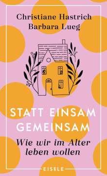 Christiane Hastrich: Statt einsam gemeinsam, Buch