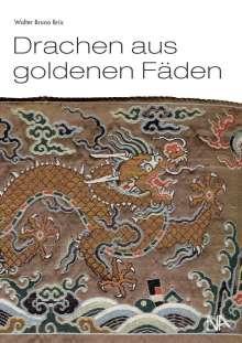 Walter Bruno Brix: Drachen aus goldenen Fäden, Buch