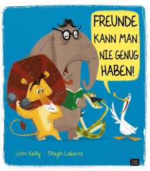 John Kelly: Freunde kann man nie genug haben!, Buch