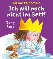 Tony Ross: Kleine Prinzessin - Ich will noch nicht ins Bett!, Buch