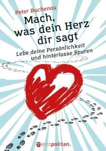 Peter Buchenau: Mach, was dein Herz dir sagt, Buch