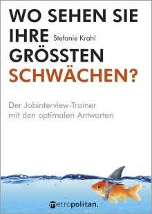 Stefanie Krahl: Wo sehen Sie Ihre größten Schwächen?, Buch