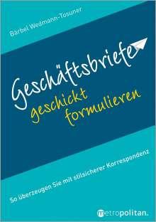 Bärbel Wedmann-Tosuner: Geschäftsbriefe geschickt formulieren, Buch