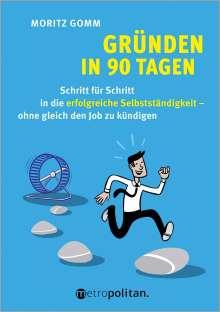 Moritz Grimm: Das 90-Tage-Coaching: Dein Weg in die Selbstständigkeit, Buch