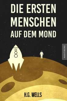 H. G. Wells: Die ersten Menschen auf dem Mond, Buch