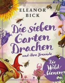 Eleanor Bick: Die sieben Gartendrachen und ihre Freunde, Buch