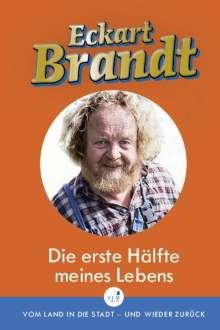 Eckart Brandt: Die erste Hälfte meines Lebens, Buch