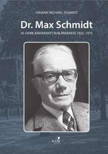 Johann Michael Schmidt: Dr. Max Schmidt, Buch