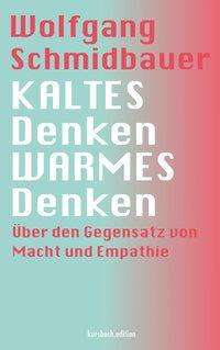 Wolfgang Schmidbauer: KALTES Denken, WARMES Denken, Buch