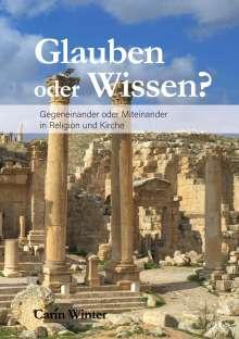 Carin Winter: Glauben oder Wissen?, Buch