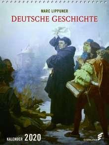 Marc Lippuner: Deutsche Geschichte. Kalender 2020, Diverse