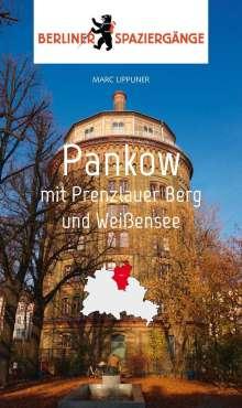 Marc Lippuner: Pankow mit Prenzlauer Berg und Weißensee, Buch