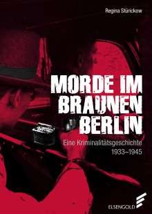 Regina Stürickow: Morde im braunen Berlin, Buch