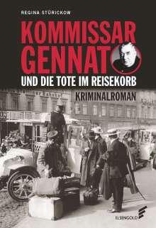 Regina Stürickow: Kommissar Gennat und die Tote im Reisekorb, Buch