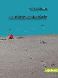 Amir Shaheen: Leuchtspuren Restlicht, Buch