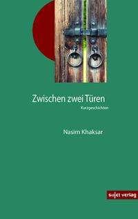 Nasim Khaksar: Zwischen zwei Türen, Buch