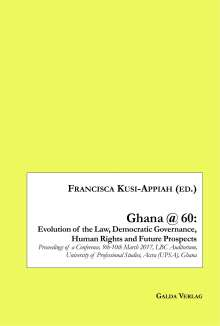 Ghana @ 60: Evolution of the Law, Democratic Governance, Human Rights and Future Prospects, Buch