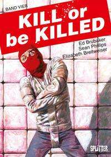 Ed Brubaker: Kill or be Killed. Band 4, Buch