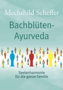 Mechthild Scheffer: Bachblüten Ayurveda, Buch
