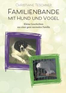 Christiane Teschner: Familienbande mit Hund und Vogel, Buch