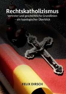Felix Dirsch: Rechtskatholizismus, Buch
