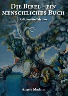 Angela Madaus: Die Bibel - ein menschliches Buch, Buch