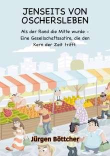 Ju¨rgen Böttcher: Jenseits Von Oschersleben, Buch
