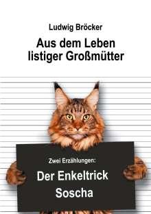Ludwig Bröcker: Aus dem Leben listiger Großmütter, Buch