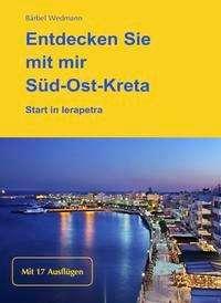 Bärbel Wedmann: Entdecken Sie mit mir Süd-Ost-Kreta, Buch
