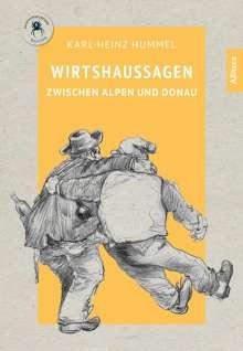 Karl-Heinz Hummel: Wirtshaussagen zwischen Alpen und Donau, Buch
