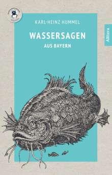 Karl-Heinz Hummel: Wassersagen aus Bayern, Buch