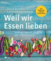 Daniel Anthes: Weil wir Essen lieben, Buch