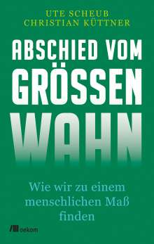 Ute Scheub: Abschied vom Größenwahn, Buch