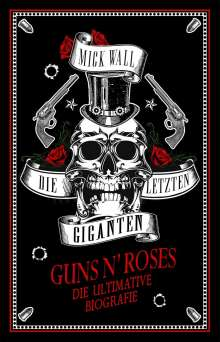 Mick Wall: Die letzen Giganten - Guns N' Roses, Buch