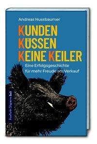 Andreas Nussbaumer: Kunden küssen keine Keiler, Buch
